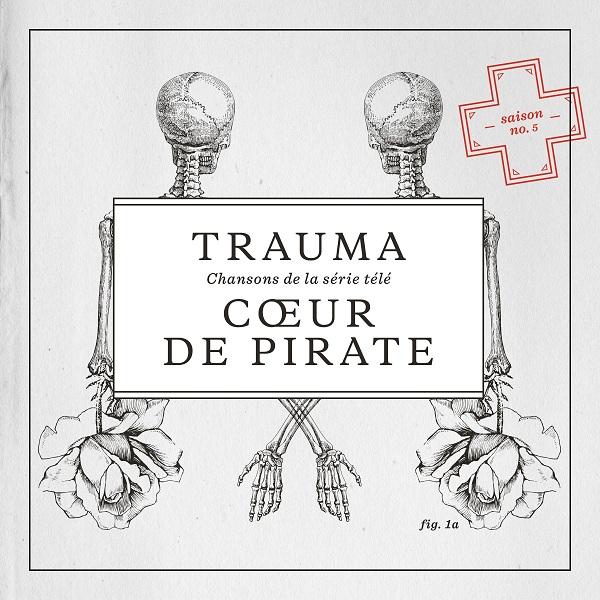 Cœur De Pirate - Trauma